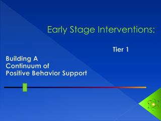 Early Stage Interventions :