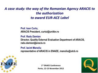 A case study: the way of the Romanian Agency  ARACIS to  the authorization