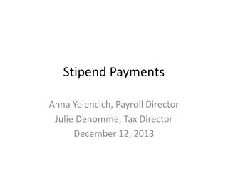 Stipend Payments