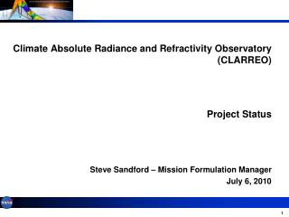 Climate Absolute Radiance and Refractivity Observatory (CLARREO) Project  Status