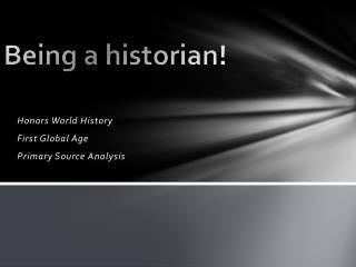 Being a historian !