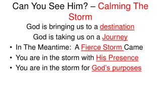 Can You See Him? –  Calming The Storm