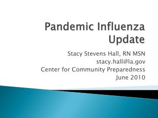 Pandemic Influenza Update