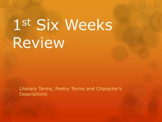 1 st  Six Weeks Review