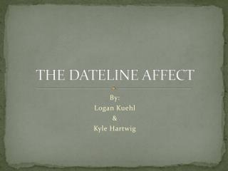 THE DATELINE AFFECT