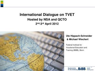 International Dialogue on TVET Hosted by NSA and QCTO 2 nd -3 rd  April 2012