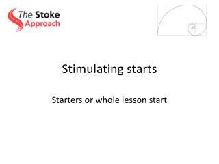 Stimulating starts