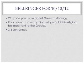 Bellringer  for 10/10/12