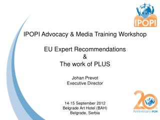 IPOPI Advocacy & Media Training  Workshop EU Expert Recommendations  & The work of PLUS