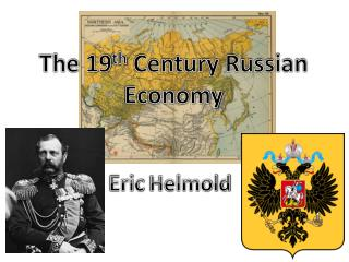 The 19 th  Century Russian Economy