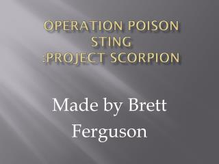 Operation poison sting :project scorpion