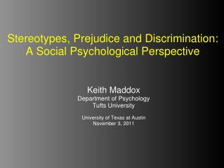 Stereotypes, Prejudice and Discrimination: A Social Psychological Perspective
