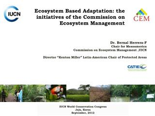 Ecosystem Based Adaptation:  the initiatives of the Commission on Ecosystem Management
