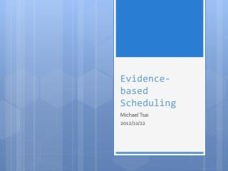 Evidence-based Scheduling
