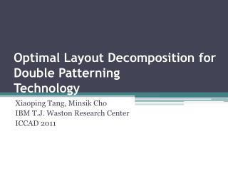 Optimal Layout Decomposition for Double Patterning Technology