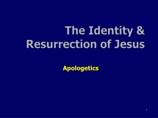 The  Identity & Resurrection  of Jesus