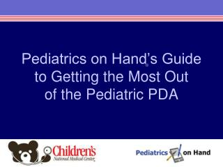 Pediatrics on Hand's Guide to Getting the Most Out  of the Pediatric PDA