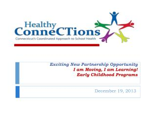 Exciting New Partnership Opportunity I am Moving, I am Learning! Early Childhood Programs