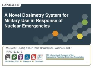 A Novel Dosimetry System for Military Use in Response of Nuclear Emergencies
