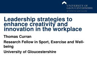 Leadership strategies to enhance creativity and innovation in the workplace