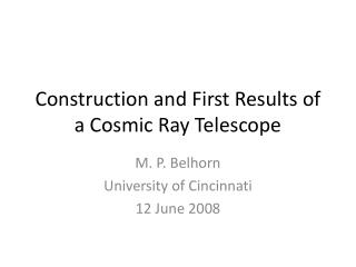 Construction and First Results of a Cosmic Ray Telescope