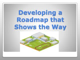 Developing a Roadmap that Shows the Way