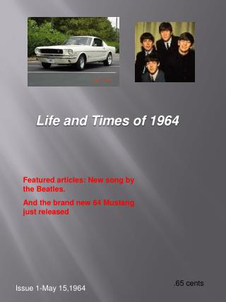 Life and Times of 1964