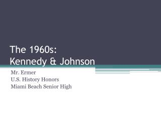 The 1960s: Kennedy & Johnson