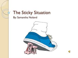 The  Sticky Situation