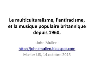 Le multiculturalisme, l'antiracisme, et la musique populaire britannique depuis 1960.