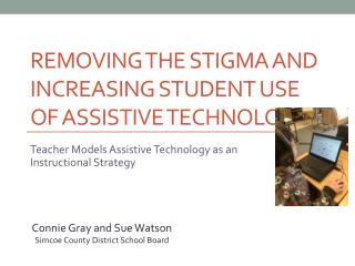 Removing the Stigma and increasing student  use Of Assistive Technology
