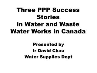 Three PPP Success Stories in Water and Waste Water Works in Canada