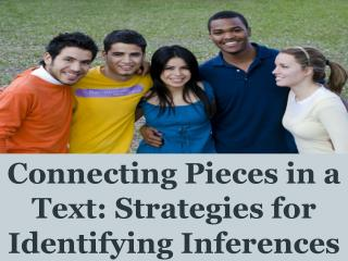 Connecting Pieces in a Text: Strategies for Identifying Inferences