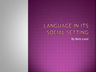 Language in its social setting