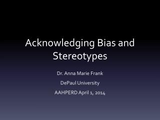 Acknowledging Bias and Stereotypes
