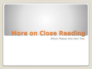 More on Close Reading