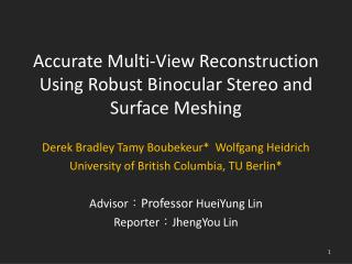 Accurate Multi-View Reconstruction Using Robust Binocular Stereo and Surface Meshing