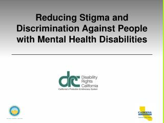 Reducing Stigma and Discrimination Against People with Mental Health Disabilities