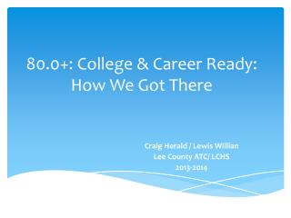 80.0+: College & Career Ready: How We Got There