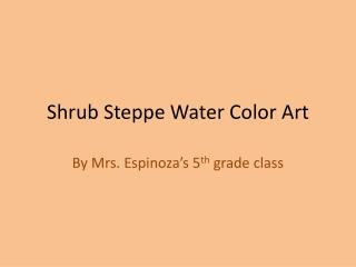 Shrub Steppe Water Color Art