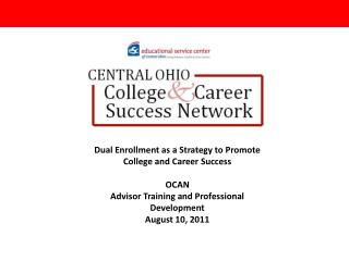 Dual Enrollment as a Strategy to Promote College and Career Success OCAN