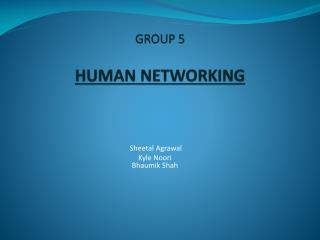 GROUP 5 HUMAN NETWORKING