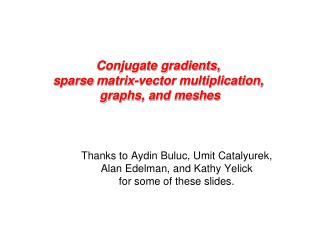 Conjugate gradients, sparse matrix-vector multiplication, graphs, and meshes