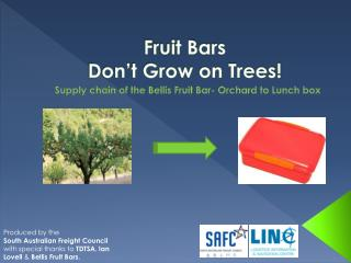 Fruit Bars  Don't Grow on Trees!