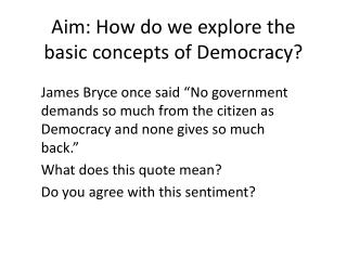 Aim: How do we explore the basic concepts of Democracy?