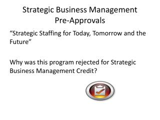 Strategic Business Management Pre-Approvals