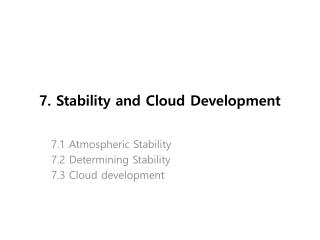 7. Stability and Cloud Development