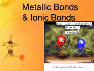 Metallic Bonds & Ionic Bonds