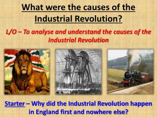 What were the causes of the Industrial Revolution?