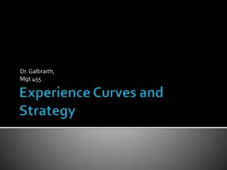 Experience Curves and Strategy